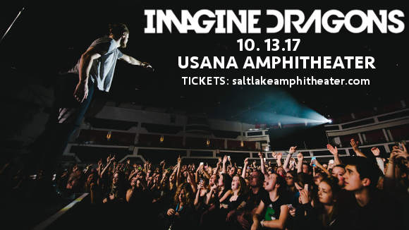 Imagine Dragons, Grouplove & K. Flay at USANA Amphitheater